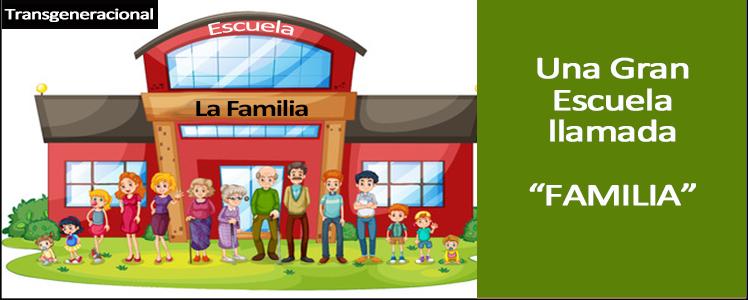Una gran escuela llamada LA FAMILIA